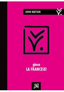 Gioca la Francese!