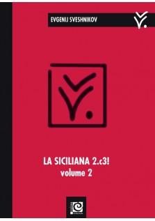 La Siciliana 2.c3! - vol. 2 (2...Cf6)