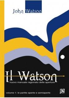 Il Watson - Nuovo manuale ragionato delle aperture vol. 1