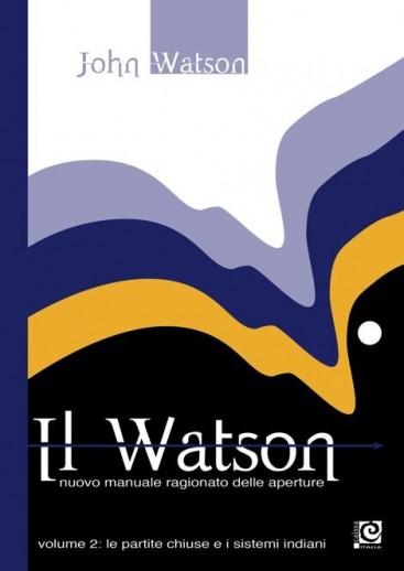 Il Watson - Nuovo manuale ragionato delle aperture vol. 2