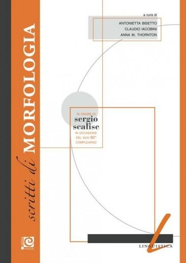 Scritti di morfologia in onore di Sergio Scalise