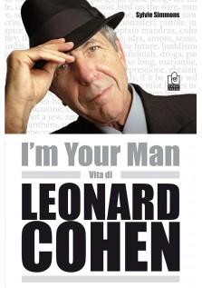I'm Your Man - Vita di Leonard Cohen