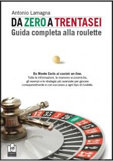 Da zero a trentasei - Guida completa alla roulette