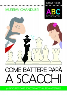 ABC degli scacchi – Come battere papà a scacchi