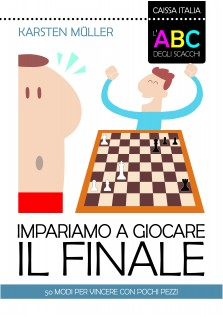L'ABC degli scacchi - Impariamo a giocare il finale