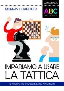 L'ABC degli scacchi - Impariamo a usare la tattica