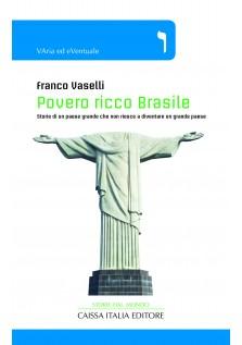 Povero ricco Brasile - Storie di un paese grande che non riesce a diventare un grande paese.