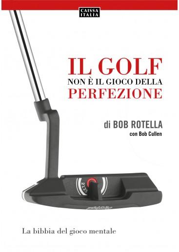 Il golf non è il gioco della perfezione