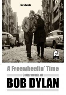 Sulla strada di Bob Dylan. Memorie dal Greenwich Village.