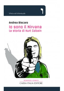 Io sono il Nirvana – La storia di Kurt Cobain