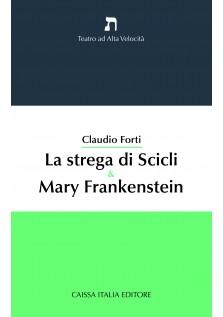 La strega di Scicli & Mary Frankenstein