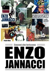Enzo Jannacci. Canzoni che feriscono