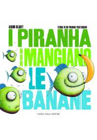 I piranha non mangiano le banane