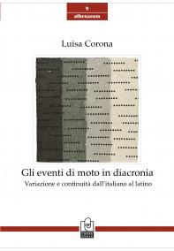 Gli eventi di moto in diacronia. Variazione e continuità dall'italiano al latino